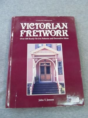 Victorian Fretwork: Over 100 Ready-To-Use Patterns and: John T. Jenson;