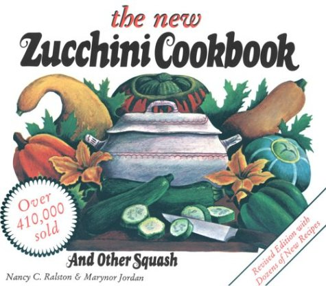 9780882665894: The New Zucchini Cookbook: And Other Squash (Garden Way Publishing Classic)