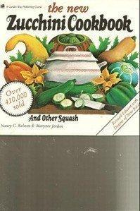 9780882665900: The New Zucchini Cookbook (A Garden Way publishing classic)