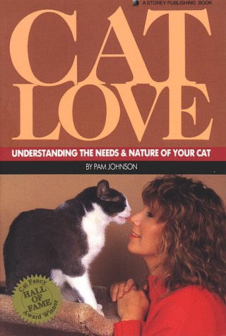 Cat Love: Understanding the Needs and Nature: Pamela Johnson; Editor-Constance