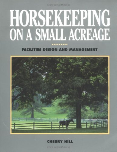 9780882665962: Horsekeeping on a Small Acreage: Facilities Design and Management