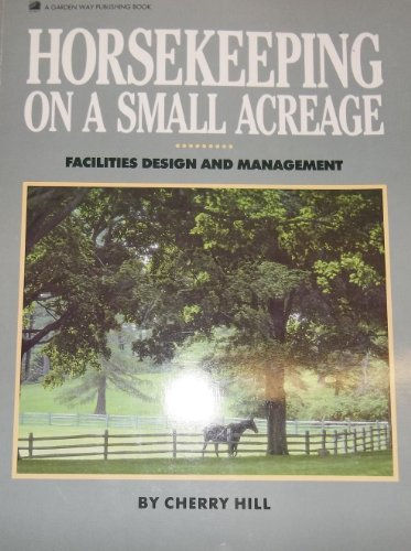 9780882665979: Horsekeeping on a Small Acreage: Facilities Design and Management
