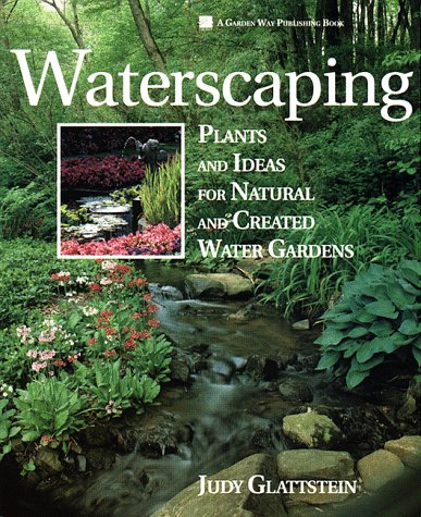 9780882666068: Waterscaping: Plants and Ideas for Natural and Created Water Gardens
