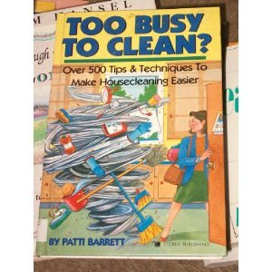 9780882666365: Too Busy to Clean?: Over 500 Tips & Techniques to Make Housecleaning Easier