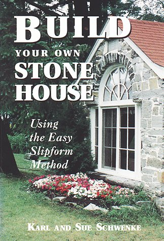 9780882666396: Build Your Own Stone House: Using the Easy Slipform Method (Down-To-Earth Building Book)