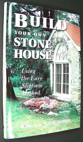 9780882666402: Build Your Own Stone House: Using the Easy Slipform Method (A Down-to-earth building book)