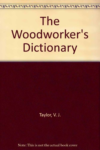 9780882666457: The Woodworker's Dictionary