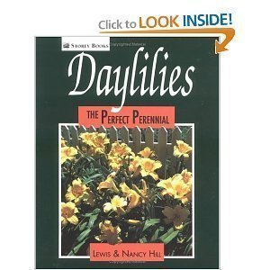 Daylilies: The Perfect Perennial: Lewis Hill