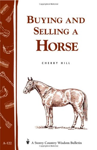 9780882666549: Buying and Selling a Horse: Storey's Country Wisdom Bulletin A-122 (Storey Publishing Bulletin)