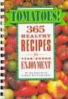 9780882666723: Tomatoes!: 365 Healthy Recipes for Year-Round Enjoyment