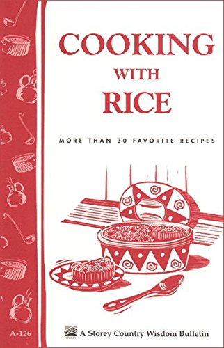 9780882666754: Cooking with Rice: More Than 30 Favorite Recipes / Storey Country Wisdom Bulletin A-126 (Storey/Garden Way Publishing Bulletin)