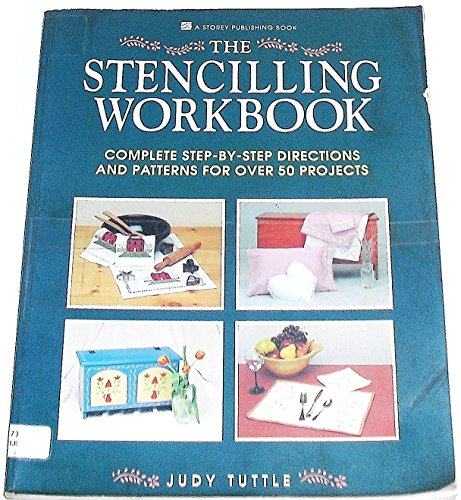 9780882666815: The Stenciling Workbook: Complete Step-By-Step Directions and Patterns for over 50 Projects
