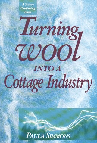 Turning Wool into a Cottage Industry (0882666851) by Paula Simmons