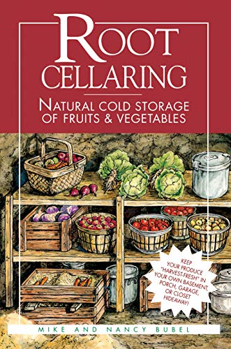 Root Cellaring Natural Cold Storage of Fruits & Vegetables