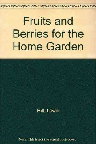 9780882667645: Fruits and Berries for the Home Garden