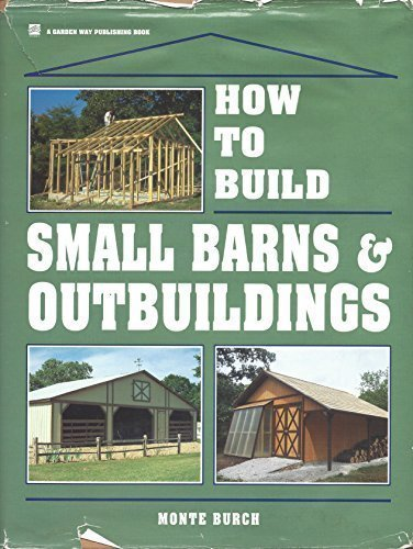 9780882667744: How to Build Small Barns & Outbuildings