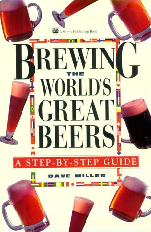 9780882667768: Brewing the World's Great Beers: A Step-By-Step Guide