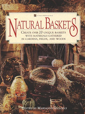 Natural Baskets: Create Over 20 Unique Baskets with Materials Gathered in Gardens, Fields, and ...