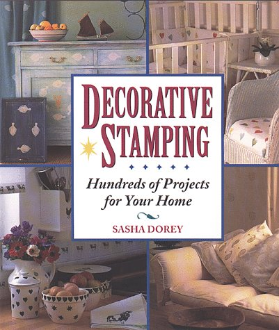 9780882668093: Decorative Stamping: Hundreds of Projects for Your Home