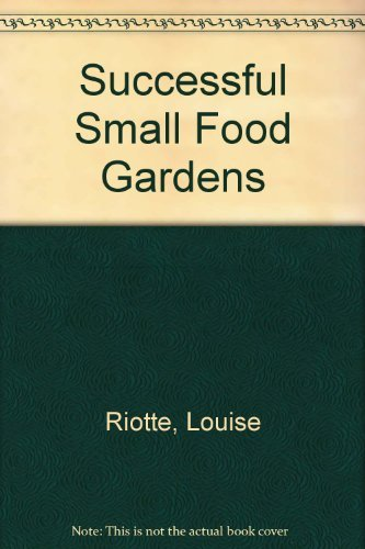 9780882668161: Successful Small Food Gardens