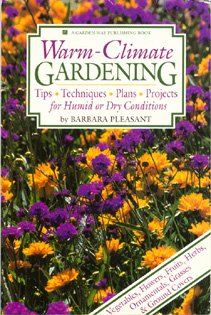 9780882668185: Warm-Climate Gardening: Tips, Techniques, Plans, Projects for Humid or Dry Conditions