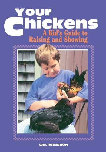 Your Chickens: A Kid's Guide to Raising: Damerow, Gail