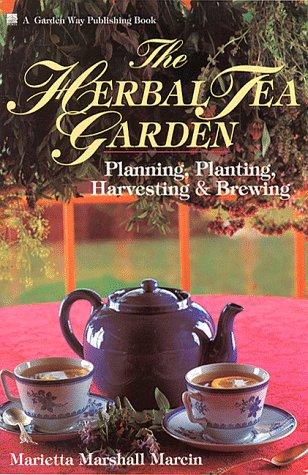 9780882668277: The Herbal Tea Garden: Planning, Planting, Harvesting & Brewing