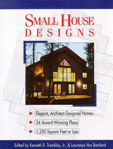 9780882668543: Small House Designs : Elegant, Architect-Designed Homes 33 Award-Winning Plans 1,250 Square Feet or Less