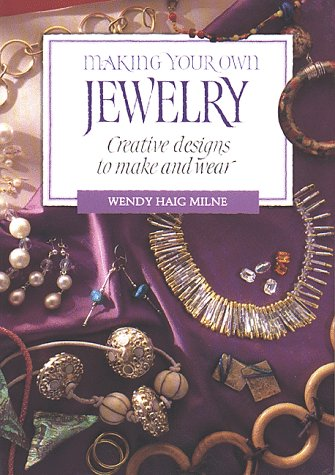 9780882668833: Making Your Own Jewelry: Creative Designs To Make and Wear