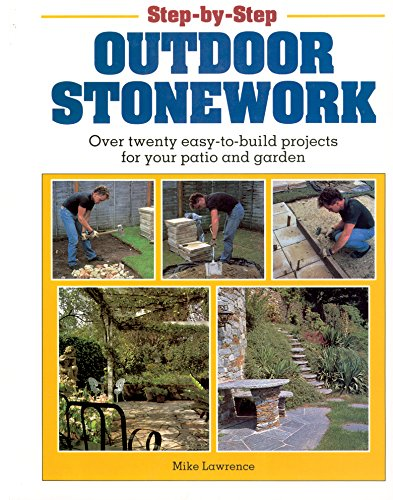 9780882668918: Step-by-Step Outdoor Stonework: Over Twenty Easy-to-Build Projects for Your Patio and Garden