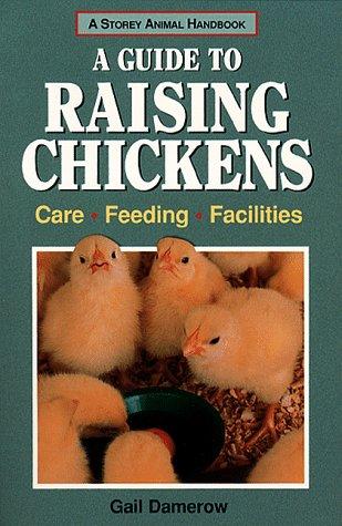 9780882668970: A Guide to Raising Chickens: Care, Feeding, Facilities (Storey Animal Handbook)