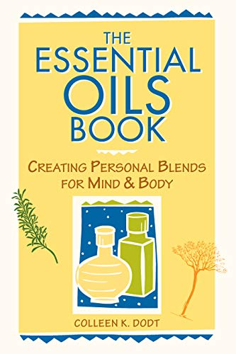 9780882669137: The Essential Oils Book: Creating Personal Blends for Mind & Body