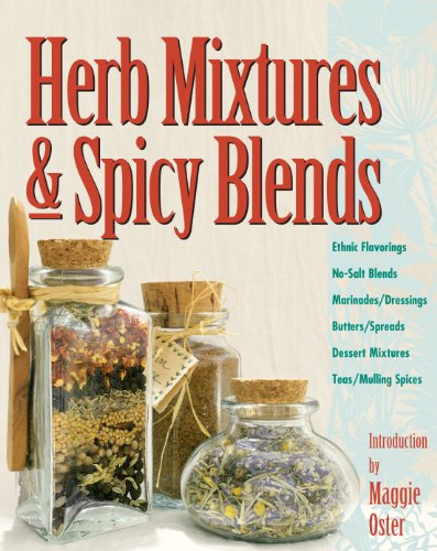 9780882669182: Herb Mixtures & Spicy Blends: Ethnic Flavorings, No-Salt Blends, Marinades/Dressings, Butters/Spreads, Dessert Mixtures, Teas/Mulling Spices