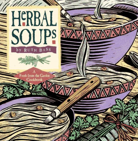 HERBAL SOUPS. Illustrated By Mary Rich. A: Bass, Ruth