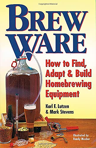9780882669267: Brew Ware: How to Find, Adapt & Build Homebrewing Equipment