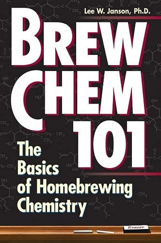 9780882669403: Brew Chem 101: The Basics of Homebrewing Chemistry