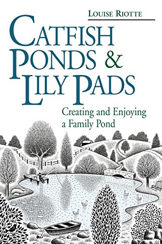 9780882669496: Catfish Ponds & Lily Pads: Creating and Enjoying a Family Pond