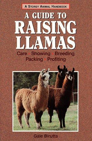 9780882669540: A Guide to Raising Llamas: Care, Showing, Breeding, Packing, Profiting (Storey Animal Handbook)