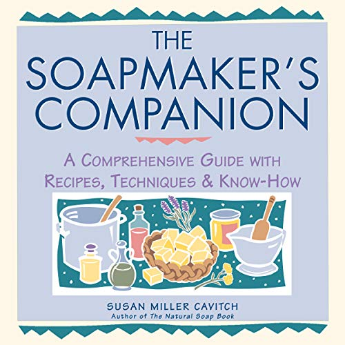 9780882669656: The Soap Maker's Companion: A Comprehensive Guide with Recipes, Techniques and Know-how (Natural Body Series - The Natural Way to Enhance Your Life)
