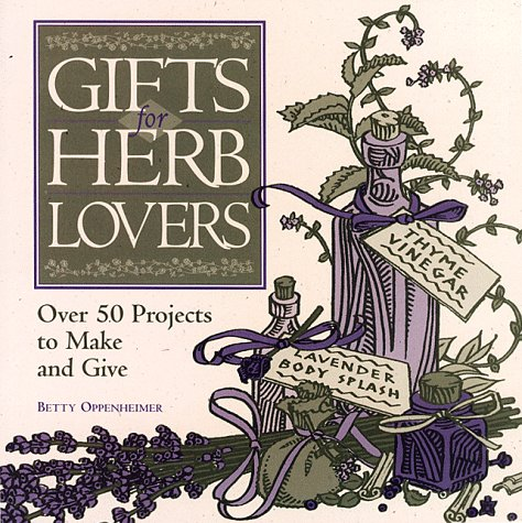 9780882669830: Gifts for Herb Lovers: Over 50 Projects to Make and Give