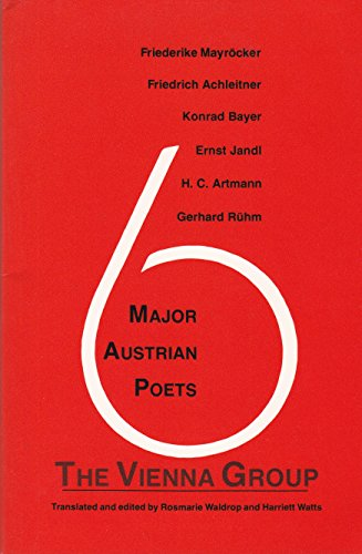 The Vienna Group: Six Major Austrian Poets (0882680048) by Rosemarie Waldrop