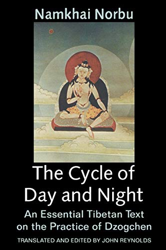 9780882680408: The Cycle of Day and Night: An Essential Tibetan Text on the Practice of Dzogchen: Essential Tibetan Text on the Practice of Contemplation