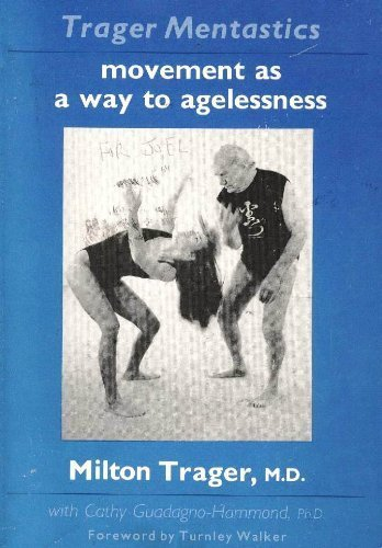 9780882680484: Trager Mentastics: Movement As a Way to Agelessness