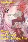 9780882680569: MUSIC AND SOUND IN THE HEALING ARTS