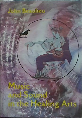 9780882680576: Music and Sound in the Healing Arts: An Energy Approach