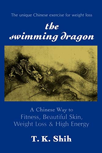 9780882680637: The Swimming Dragon: A Chinese Way to Fitness, Beautiful Skin, Weight Loss & High Energy