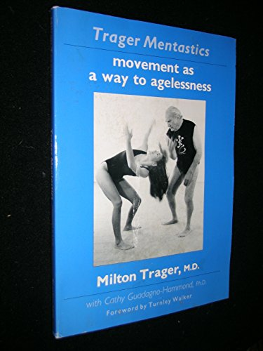 9780882680675: Trager Mentastics: Movement as a Way to Agelessness