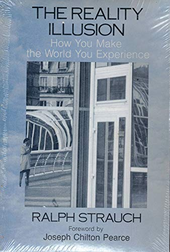 9780882680798: REALITY ILLUSION (How You Make the World You Experience)