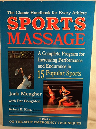 9780882680965: Sports Massage: A Complete Program for Increasing Performance and Endurance in Fifteen Popular Sports