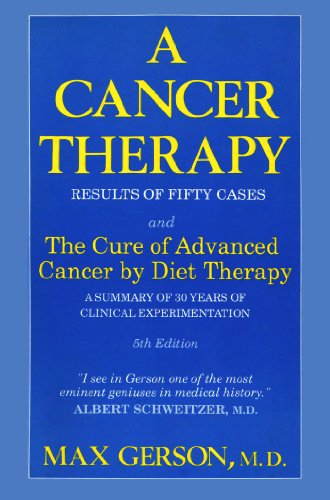 9780882681054: A Cancer Therapy: Results of Fifty Cases and the Cure of Advanced Cancer by Diet Therapy : A Summary of 30 Years of Clinical Experimentation